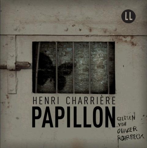 Cover des Hörbuchs Papillon von Henri Carrière, gelesen von Oliver Rohrbeck